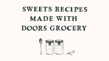 SWEETS RECIPES MADE WITH DOORS GROCERY