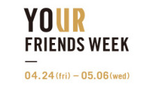 YOUR FRIENDS WEEK
