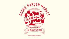 DOORS GARDEN MRKET in KAGOSHIMA