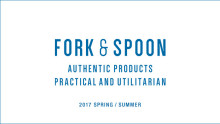 FORK&SPOON 2017S/S