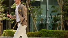 HOLIDAY SEASON STYLE for LIFE STYLE TAILOR