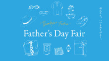 Father's Day Fair 〜お父さん いつもありがとう〜