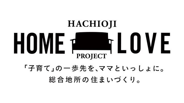 HACHIOJI HOME LOVE