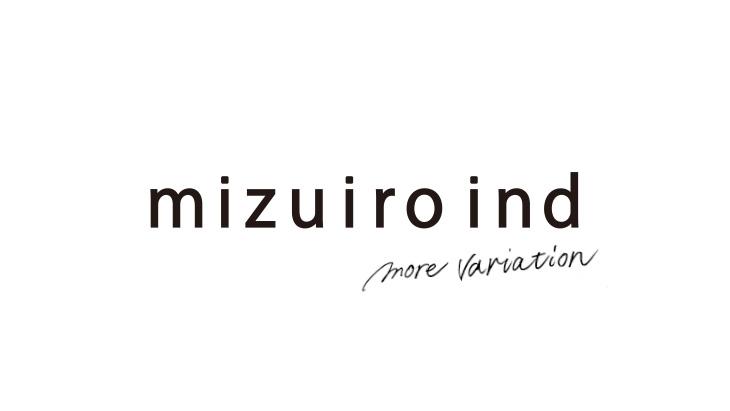 【ららぽーとEXPOCITY店・札幌ステラプレイス店】<br />mizuiro ind モアバリエーション