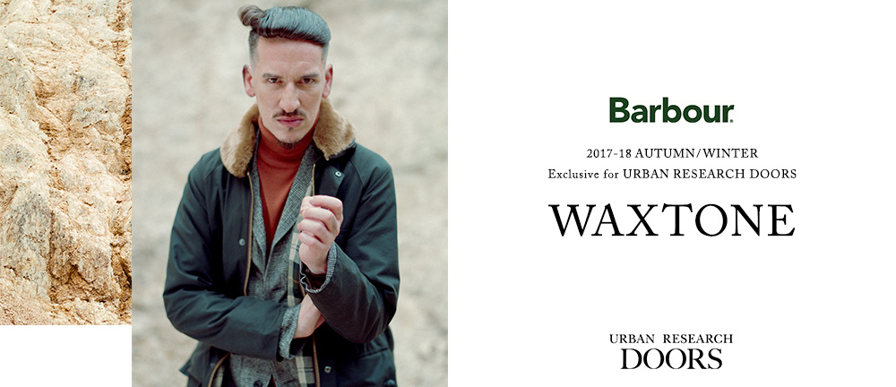 Barbour 2017AW Exclusive WAXTONE