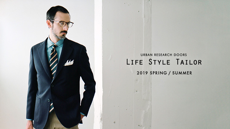 LIFE STYLE TAILOR 2019 SPRING / SUMMER