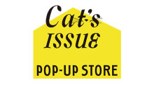 Cat's ISSUE POP-UP STORE