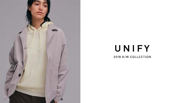UNIFY 2019 Autumn / Winter COLLECTION