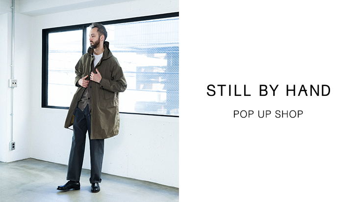 STILL BY HAND 2019 AUTUMN/WINTER <br />POP UP SHOP開催!